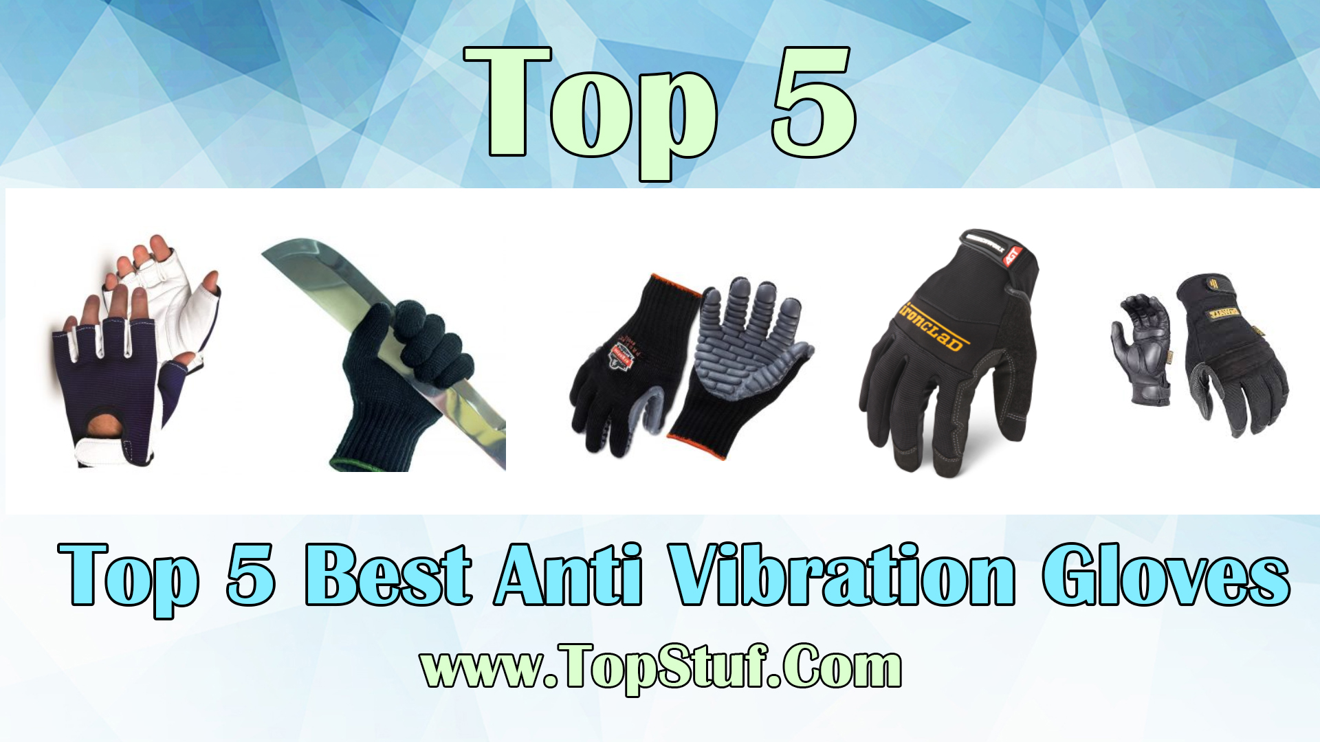 Top 5 Best Anti Vibration Gloves