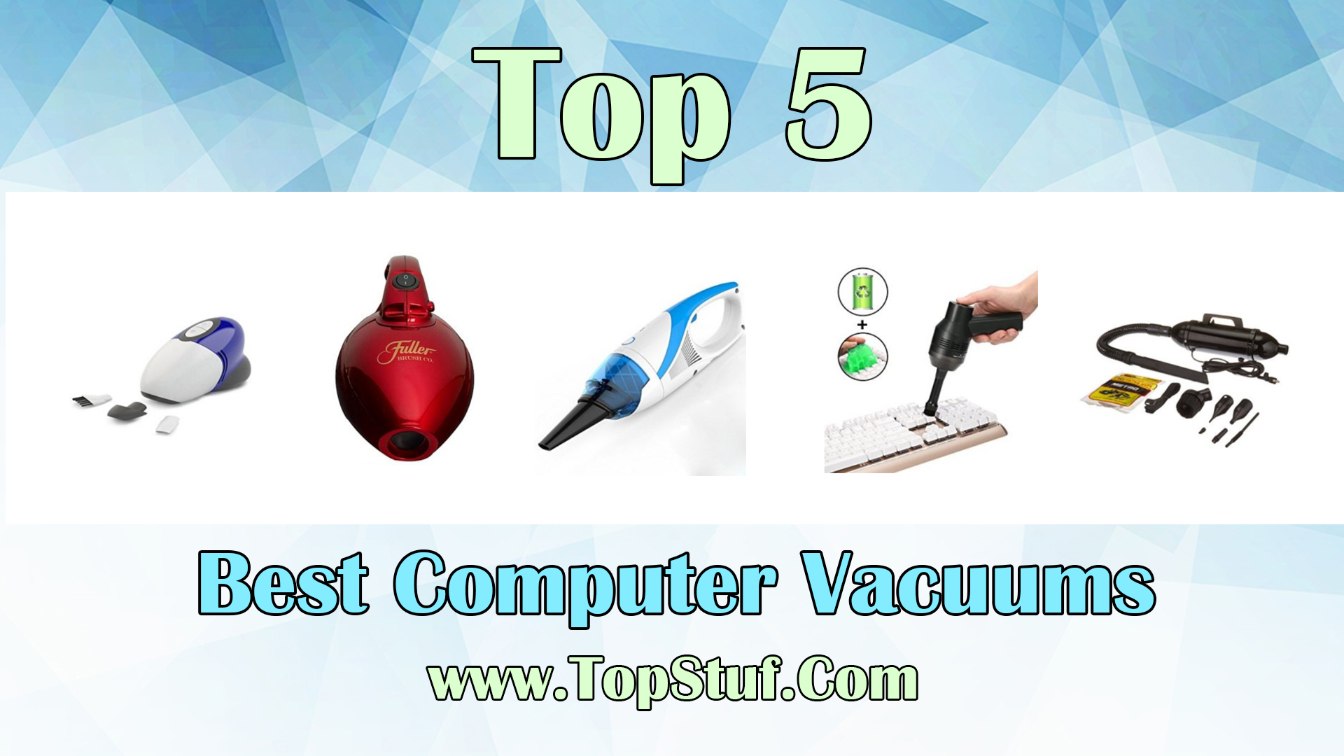Best Computer Vacuums