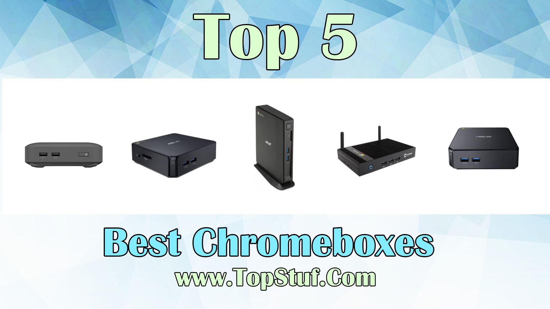 Best Chromeboxes
