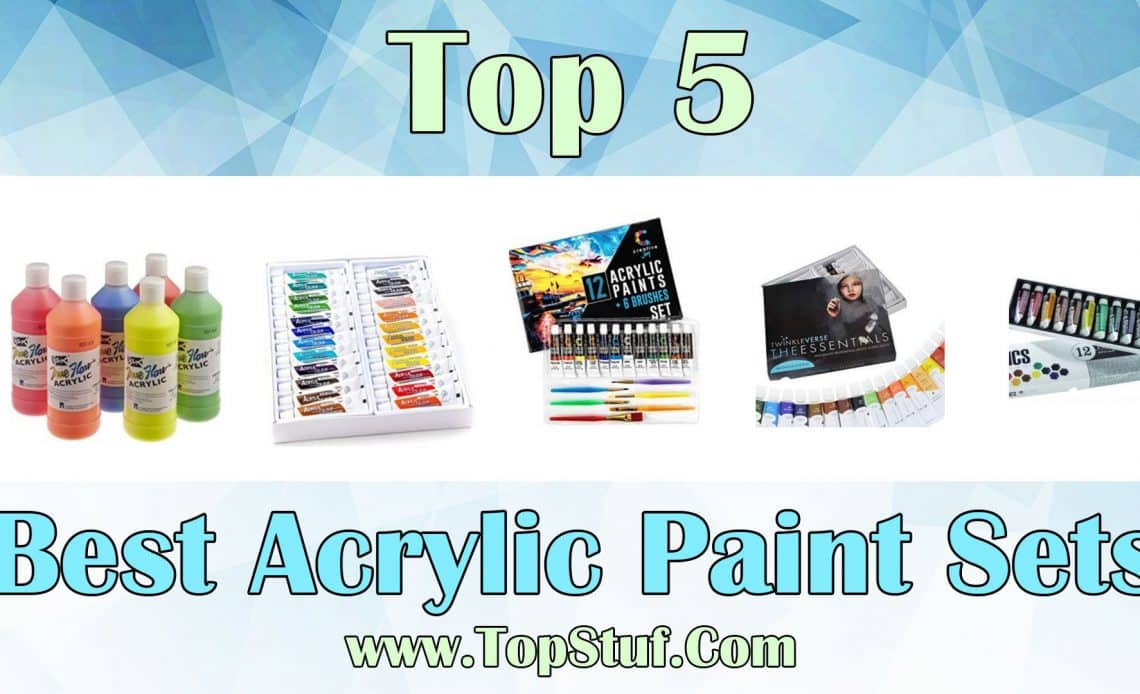 Top 5 Best Acrylic Paint Sets Add Beautiful Colors To Your
